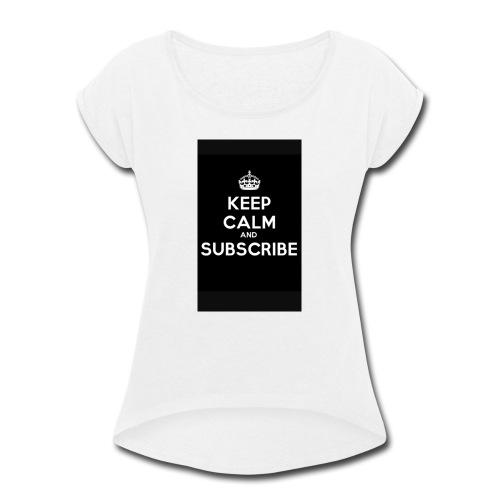 Keep calm merch - Women's Roll Cuff T-Shirt