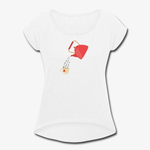 tea - Women's Roll Cuff T-Shirt