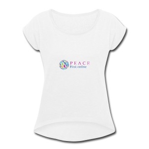 LogoPeaceFirst - Women's Roll Cuff T-Shirt