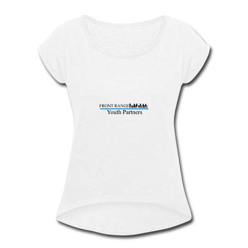 Front Range Youth Partners LOGO - Women's Roll Cuff T-Shirt