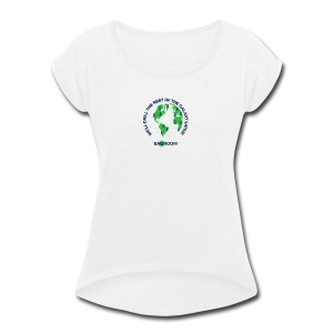 TEARTH FIRST BACK SIDE - Women's Roll Cuff T-Shirt