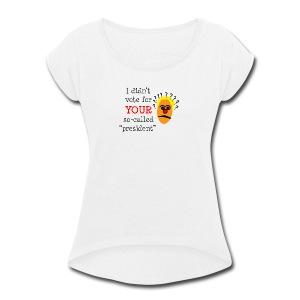 SO-CALLED president - Women's Roll Cuff T-Shirt