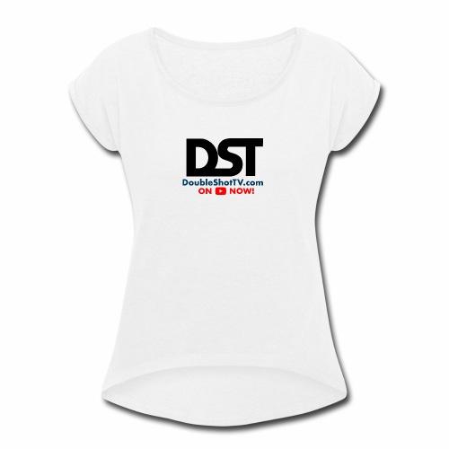 Awesome DST Merch Design - Women's Roll Cuff T-Shirt