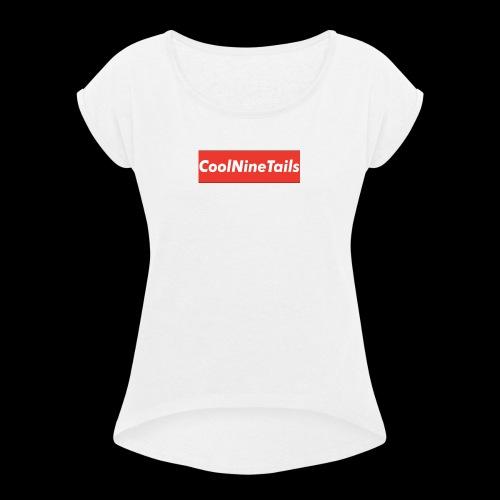 CoolNineTails supreme logo - Women's Roll Cuff T-Shirt