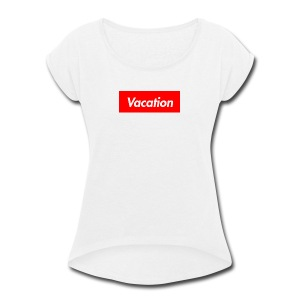 TheVacation (Supreme logo) - Women's Roll Cuff T-Shirt