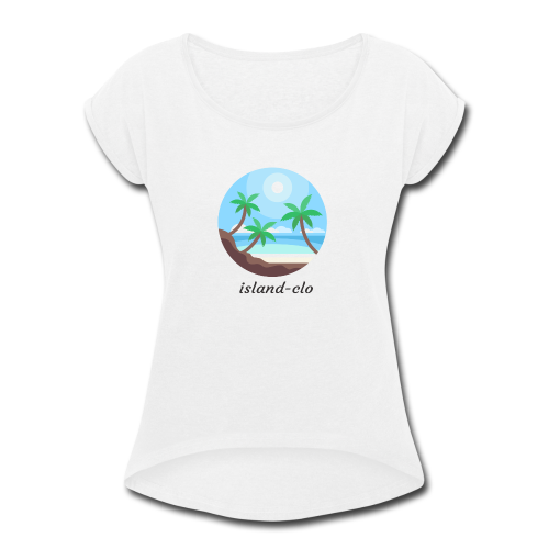 Island clothing - Women's Roll Cuff T-Shirt