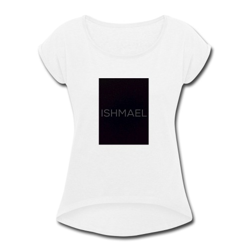 ISHMAEL - Women's Roll Cuff T-Shirt