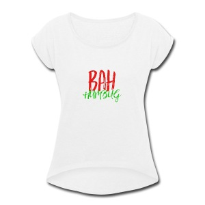 Bah Humbug Handwritten - Women's Roll Cuff T-Shirt