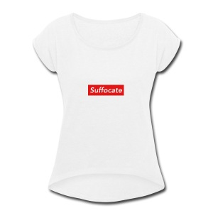 Suffocate - Women's Roll Cuff T-Shirt