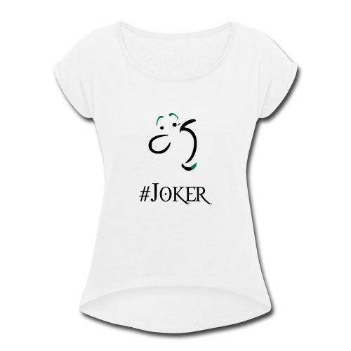 joker - Women's Roll Cuff T-Shirt