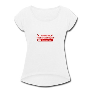 YOUTUBE TheProCodPlayer9 - Women's Roll Cuff T-Shirt