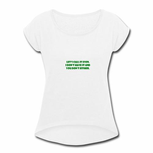 Pesky Bill Collectors - Women's Roll Cuff T-Shirt