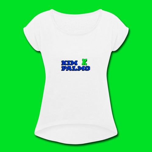 KimPalmo - Women's Roll Cuff T-Shirt