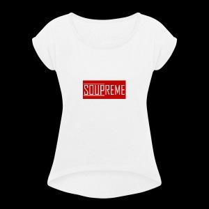 Soupreme - Women's Roll Cuff T-Shirt