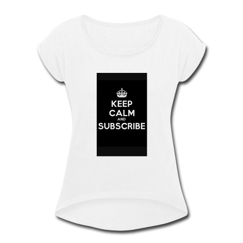 Keep calm merch - Women's Roll Cuff T-Shirt