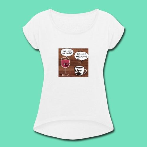 coffee v wine - Women's Roll Cuff T-Shirt