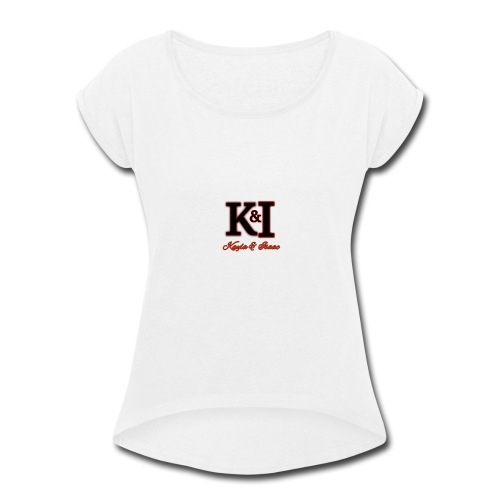 Kayla and I came together to create this - Women's Roll Cuff T-Shirt