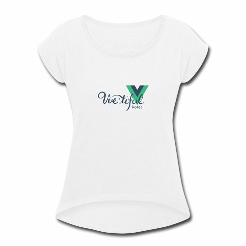 Vuetiful Korea - Women's Roll Cuff T-Shirt