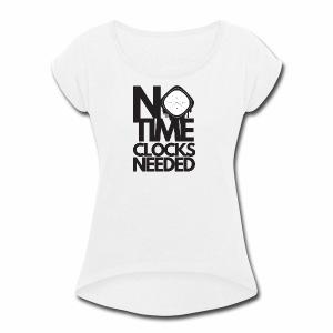 Notimeclocksneeded - Women's Roll Cuff T-Shirt