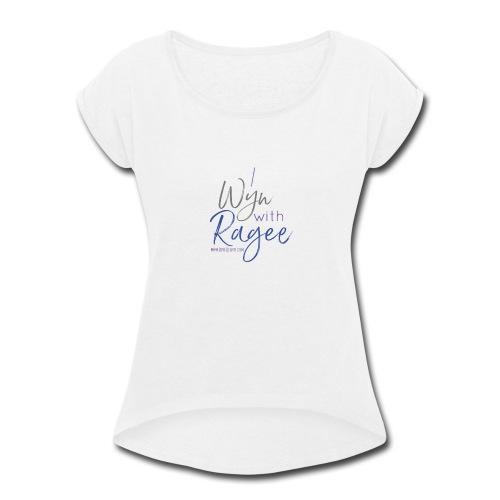 Ragee - Women's Roll Cuff T-Shirt