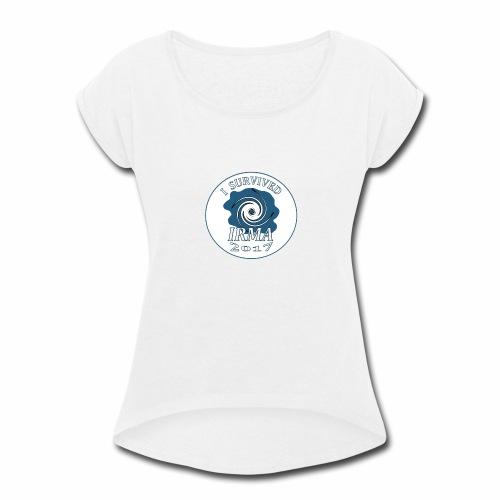 I survived Hurricane Irma 2017 - Women's Roll Cuff T-Shirt