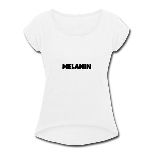 Melanin #PandaDESIGNS - Women's Roll Cuff T-Shirt