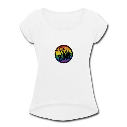 Free2bMe6 - Women's Roll Cuff T-Shirt