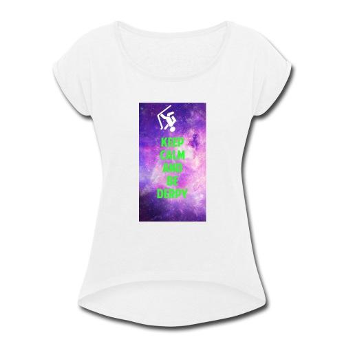 keep calm - Women's Roll Cuff T-Shirt