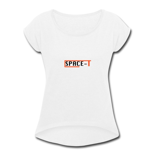 Space-T march 1 - Women's Roll Cuff T-Shirt