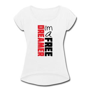 Dreamer T-shirt - Women's Roll Cuff T-Shirt