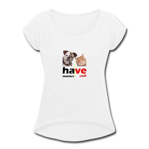 Dog & Cat - Women's Roll Cuff T-Shirt
