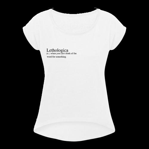 Lethologica - Women's Roll Cuff T-Shirt