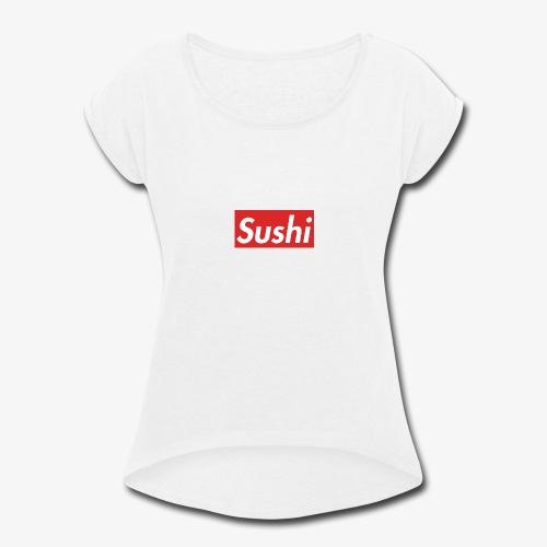 Sushi - Women's Roll Cuff T-Shirt