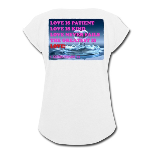 LOVE IS THE GREATEST - Women's Roll Cuff T-Shirt