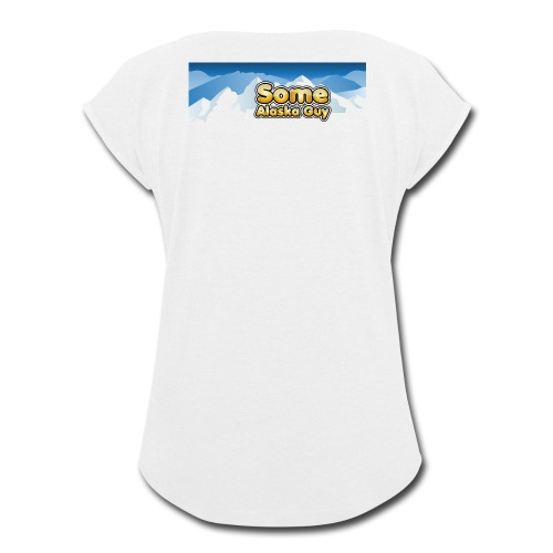 some alaska guy com logo 1 - Women's Roll Cuff T-Shirt