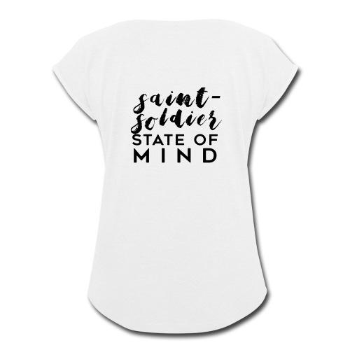 saint-soldier state of mind - Women's Roll Cuff T-Shirt