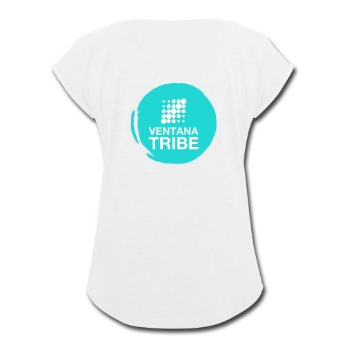Ventana Tribe Circle - Women's Roll Cuff T-Shirt