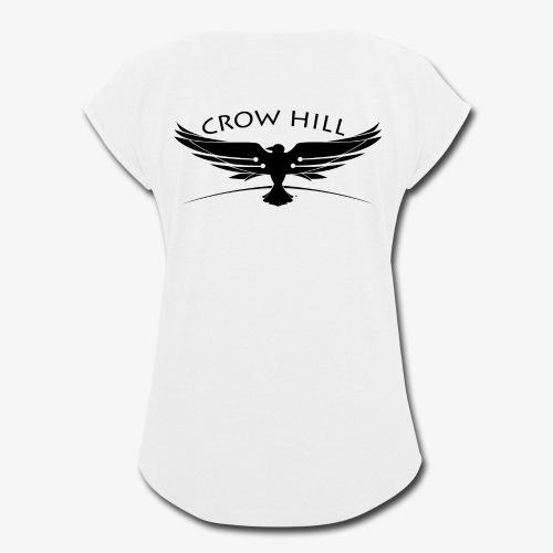 Crow Hill Band Black Logo on Back - Women's Roll Cuff T-Shirt