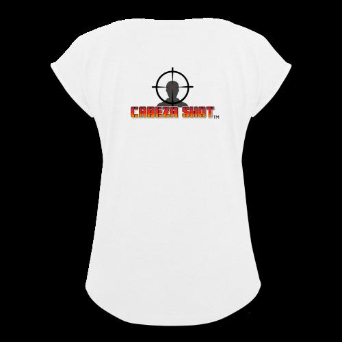 CABEZA SHOT - Women's Roll Cuff T-Shirt
