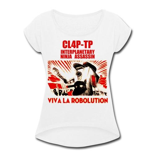Claptrap Viva la Robolution - Women's Roll Cuff T-Shirt