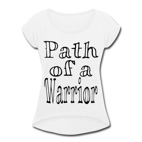Path of a Warrior (White) - Women's Roll Cuff T-Shirt