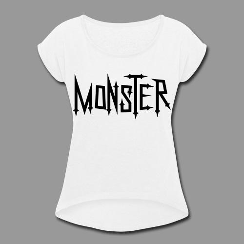 Monster - Women's Roll Cuff T-Shirt