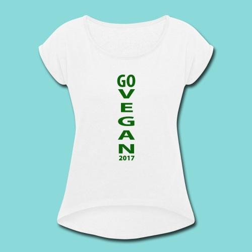 Go_Vegan_2017 - Women's Roll Cuff T-Shirt