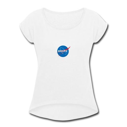 Hope (Nasa design) - Women's Roll Cuff T-Shirt