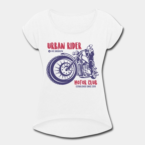 urban rider motorcycle biker - Women's Roll Cuff T-Shirt