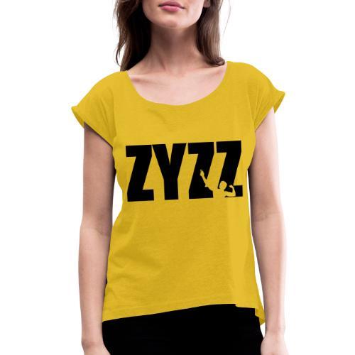 Zyzz text - Women's Roll Cuff T-Shirt