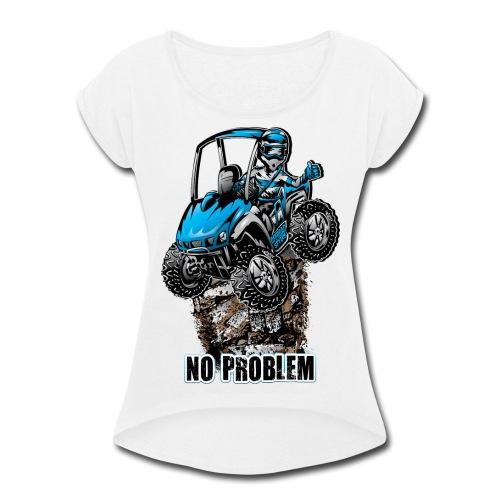 UTV SxS No Problem Blue - Women's Roll Cuff T-Shirt