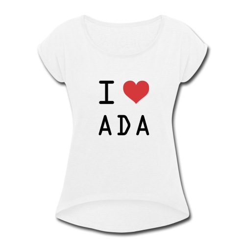 I HEART ADA (Cardano) - Women's Roll Cuff T-Shirt