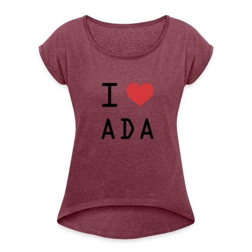 I HEART ADA (Cardano) - Women's Roll Cuff T-Shirt