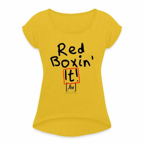 Red Boxin' It! [fbt] - Women's Roll Cuff T-Shirt